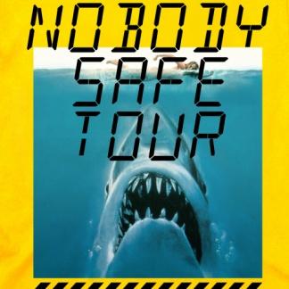 Nobody Safe Tour T Shirt